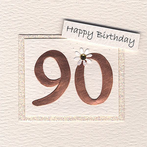 90th Birthday The Age Numbers Are Individually Hand Cut From Sheet Copper Mounted On Cream Card With A Glitter Border And Embellished Gold Coloured
